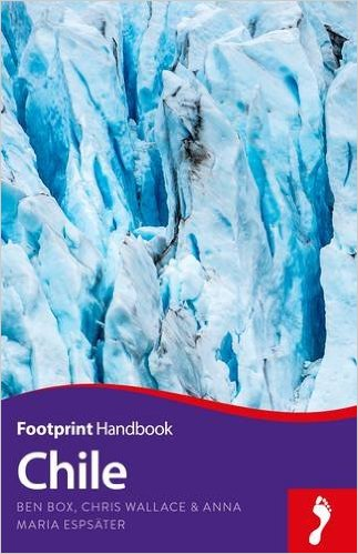 Footprint Handbook Chile (Chili) 9781910120958  Footprint Handbooks   Reisgidsen Chili