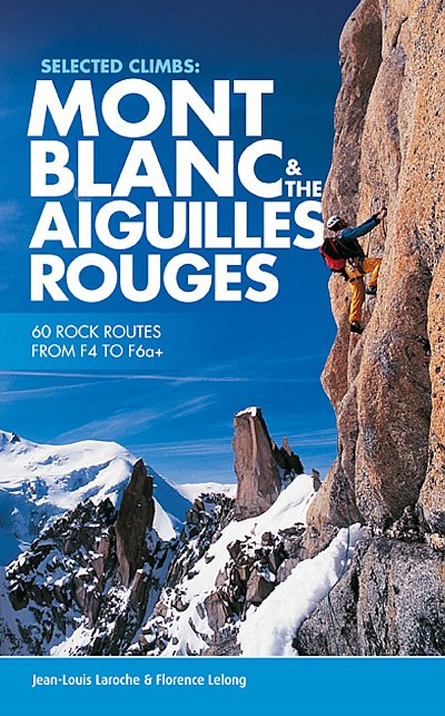 Mont Blanc & The Aiguilles Rouges - Selected Climbs 9781910240458  Vertebrate Publishing   Klimmen-bergsport Franse Alpen: noord