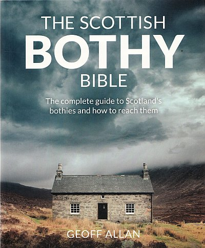 The Scottish Bothy Bible 9781910636107 Geoff Allan Wild Things Publishing   Hotelgidsen Schotland