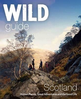 Wild Guide Scotland 9781910636121  Wild Things Publishing   Reisgidsen Schotland
