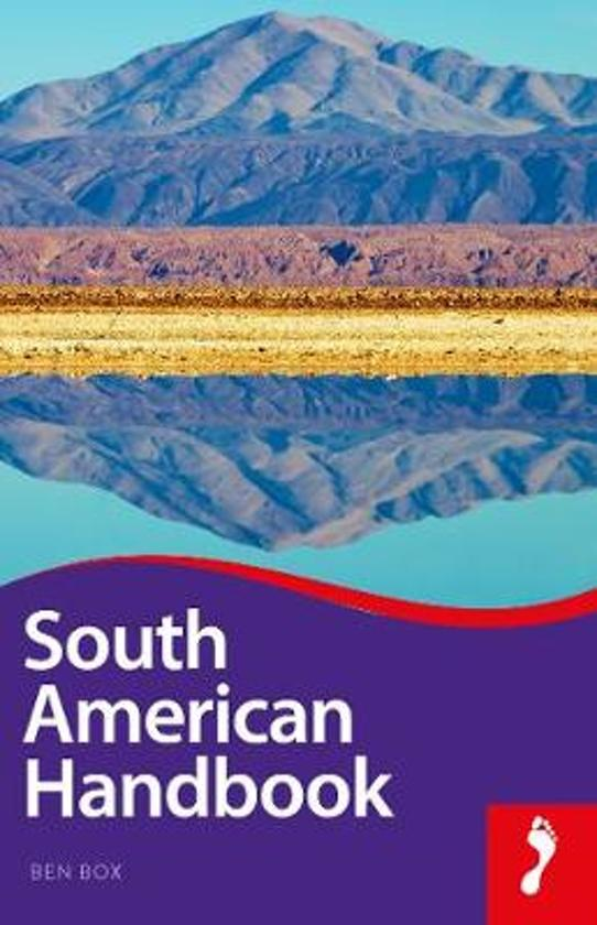 South American Handbook 9781911082231  Footprint Handbooks Jaaredities  Reisgidsen Zuid-Amerika (en Antarctica)