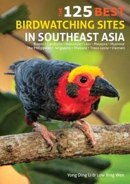 125 Best Bird Watching Sites in Southeast Asia 9781912081523  John Beaufoy Publishing   Natuurgidsen, Vogelboeken Zuid-Oost Azië