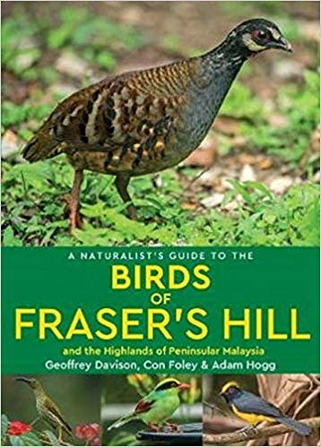 A Naturalist's Guide to the Birds of Fraser's Hill & the Highlands of Peninsular Malaysia 9781912081547  John Beaufoy   Natuurgidsen, Vogelboeken Maleisië & Singapore