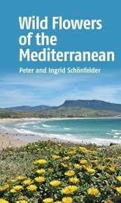 Wild Flowers of the Mediterranean 9781912081707 Peter Schönfelder John Beaufoy   Natuurgidsen, Plantenboeken Zuid-Europa / Middellandse Zee