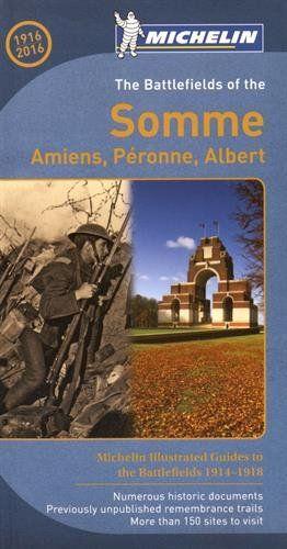 The Battlefields of the Somme 9782067213722  Michelin   Historische reisgidsen, Reisgidsen Picardie, Nord