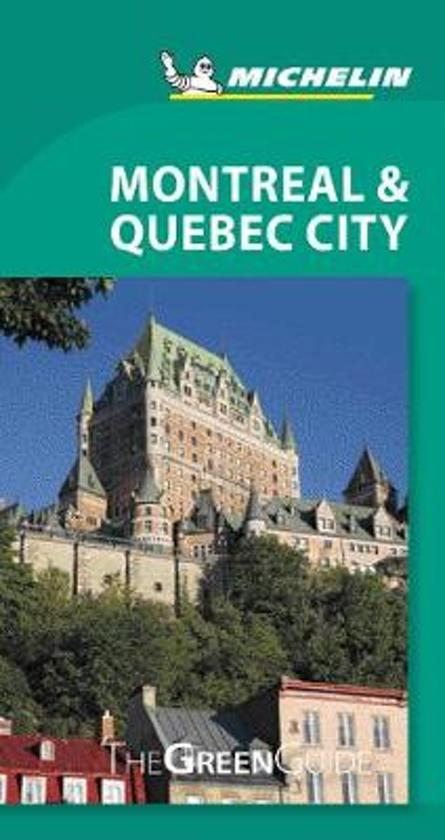 Montreal & Quebec City 9782067229518  Michelin Green Guides  Reisgidsen Canada ten oosten van de Rockies