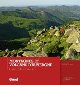 Montagnes et Volcans d'Auvergne 9782344001288  Glénat   Wandelgidsen Auvergne