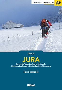 Balades en raquettes dans le Jura (F) | sneeuwschoenwandelgids 9782344018163 Olivier Deconinck Glénat   Wandelgidsen, Wintersport Franse Jura