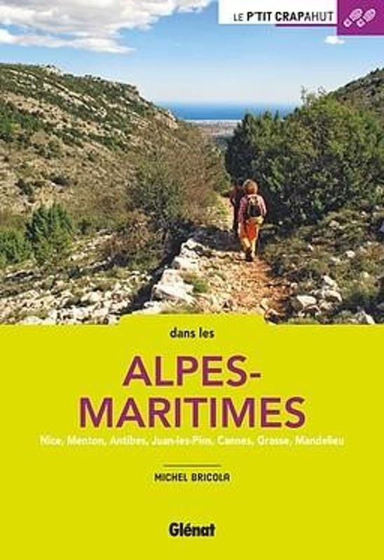 Le p'tit crapahut: dans les Alpes-Maritimes 9782344027769 Michel Bricola Glénat Crapahut  Reizen met kinderen, Wandelgidsen Côte d'Azur, Franse Alpen: zuid