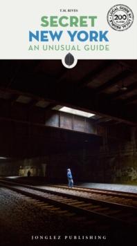 Secret New York - an Unusual Guide 9782361952372  Jonglez   Reisgidsen New York, Pennsylvania, Washington DC