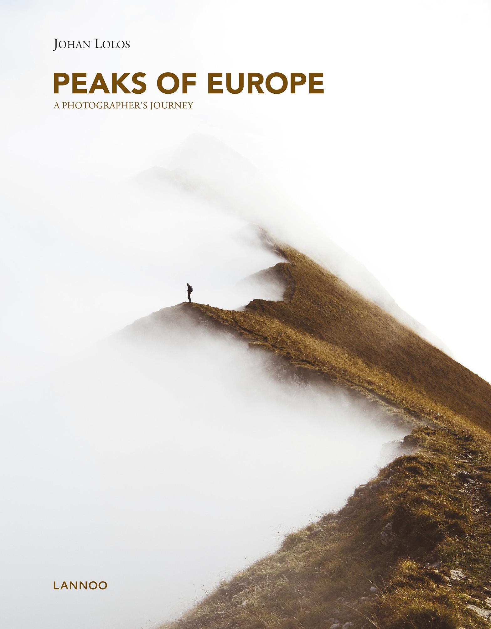 Peaks of Europe | Johan Lolos 9782390250449 Johan Lolos Lannoo   Klimmen-bergsport Europa