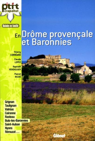 Le p'tit crapahut: En Drôme Provençale et Baronnies 9782723478403  Glénat Crapahut  Reizen met kinderen, Wandelgidsen Ardèche, Drôme