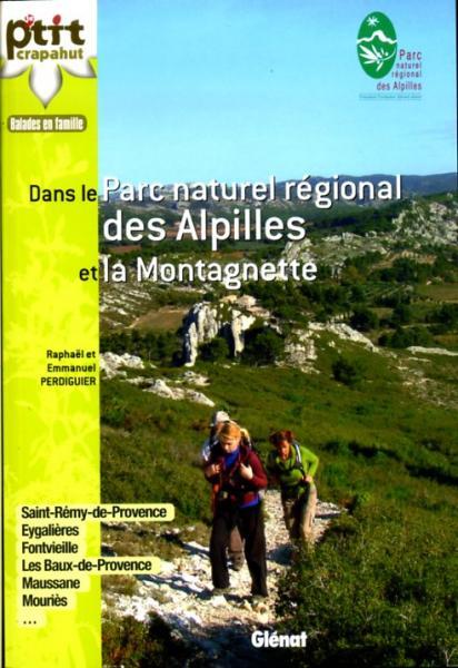 Le p'tit crapahut: Les Alpilles et la Montagnette 9782723489225  Glénat Crapahut  Reizen met kinderen, Wandelgidsen Provence, Marseille, Camargue