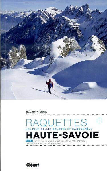 Haute-Savoie Tome 1;  balades & randonnées à raquettes 9782723497428  Glénat Raquettes  Wintersport Franse Alpen: noord