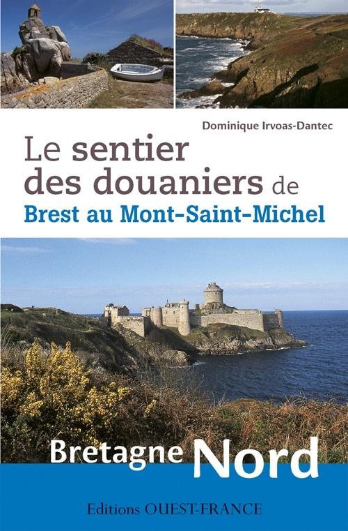 Le sentier des douaniers de Brest au Mont-Saint-Michel 9782737360190  Glénat   Meerdaagse wandelroutes, Wandelgidsen Bretagne