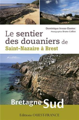 Le sentier des douaniers de Saint-Nazaire à Brest 9782737360206  Glénat   Meerdaagse wandelroutes, Wandelgidsen Bretagne