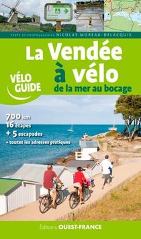 La Vendée à vélo: de la mer au bocage 9782737377501  Ouest France   Fietsgidsen, Meerdaagse fietsvakanties Vendée, Charente