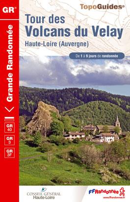 TG425  Tour des Volcans du Velay | wandelgids GR-40 9782751403385  FFRP Topoguides  Meerdaagse wandelroutes, Wandelgidsen Auvergne