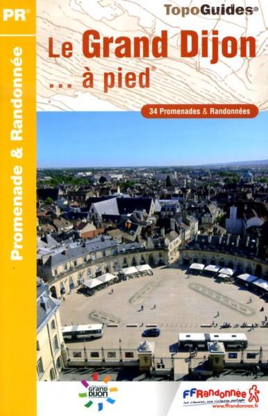 P211 le grand Dijon | wandelgids 9782751403590  FFRP Topoguides  Wandelgidsen Bourgogne