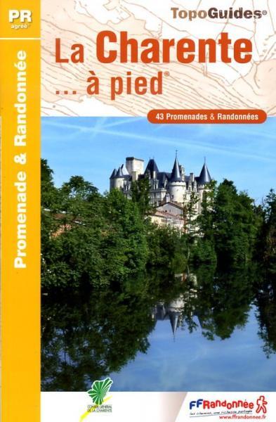 D016  La Charente... à pied | wandelgids 9782751405105  FFRP Topoguides  Wandelgidsen, Wijnreisgidsen Vendée, Charente