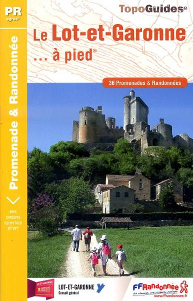 D047  Lot & Garonne... à pied | wandelgids 9782751405907  FFRP Topoguides  Wandelgidsen Dordogne