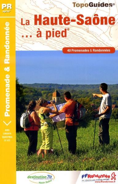D070  La Haute-Saône... à pied | wandelgids 9782751406324  FFRP Topoguides  Wandelgidsen Franse Jura