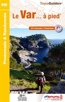 D083  Le Var... à pied | wandelgids 9782751406454  FFRP Topoguides  Wandelgidsen Côte d'Azur, Franse Alpen: zuid