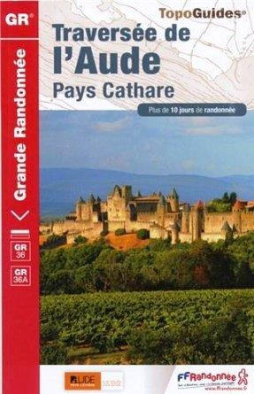 TG-360 Traversée de l'Aude - Pays cathare | wandelgids 9782751406539  FFRP topoguides à grande randonnée  Meerdaagse wandelroutes, Wandelgidsen Cevennen, Languedoc