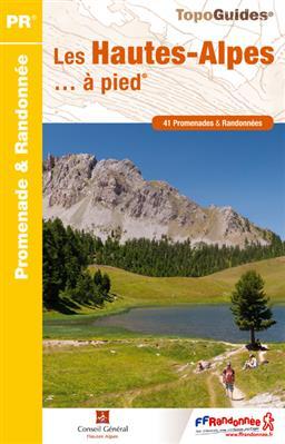 D005 Hautes Alpes... à pied | wandelgids 9782751406942  FFRP Topoguides  Wandelgidsen Franse Alpen: zuid