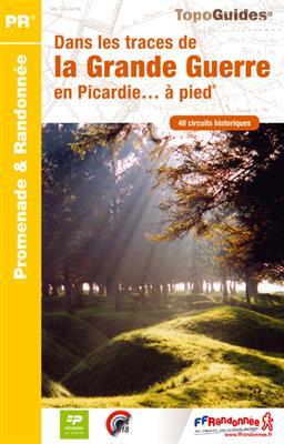 RE-15 Dans les traces de la Grande Guerre | wandelgids 9782751407321  FFRP Topoguides  Historische reisgidsen, Wandelgidsen Picardie, Nord
