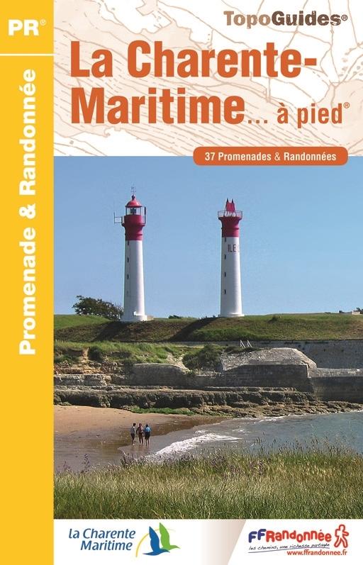 D017  la Charente-Maritime... à pied | wandelgids 9782751407635  FFRP Topoguides  Wandelgidsen Vendée, Charente