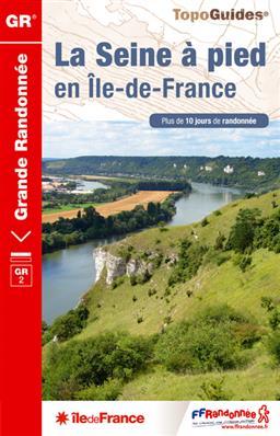 TG-203 La Seine à pied en Île-de-France GR-2 9782751407895  FFRP topoguides à grande randonnée  Meerdaagse wandelroutes, Wandelgidsen Parijs, Île-de-France