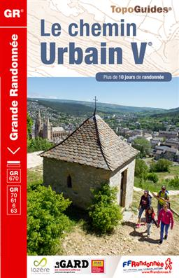 TG670  Le chemin Urbain V 9782751407932  FFRP Topoguides  Meerdaagse wandelroutes, Wandelgidsen Cevennen, Languedoc