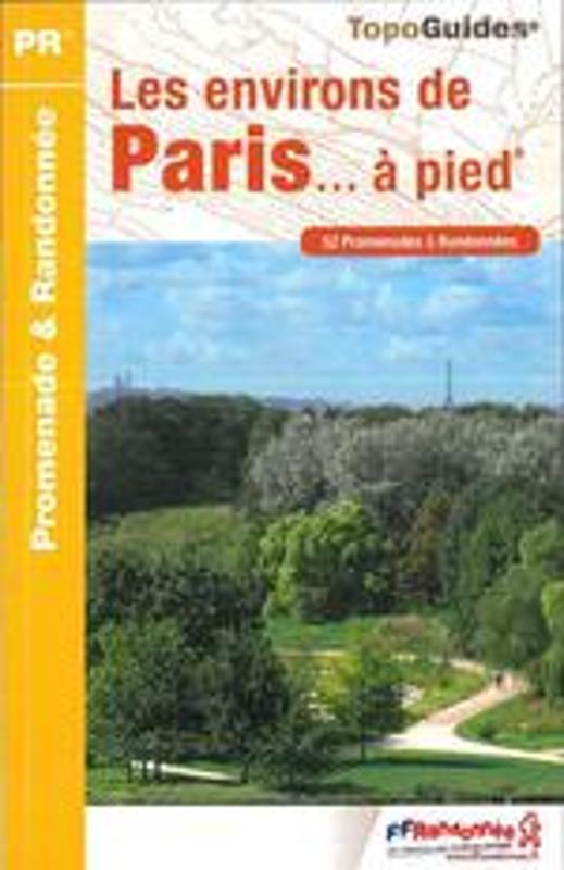 RE-01   wandelgids omgeving Parijs 9782751408359  FFRP Topoguides  Wandelgidsen Parijs, Île-de-France