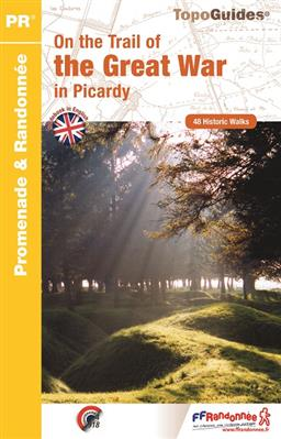 RE23  On the Trail of the Great War in Picardy | wandelgids 9782751408779  FFRP Topoguides  Historische reisgidsen, Wandelgidsen Picardie, Nord