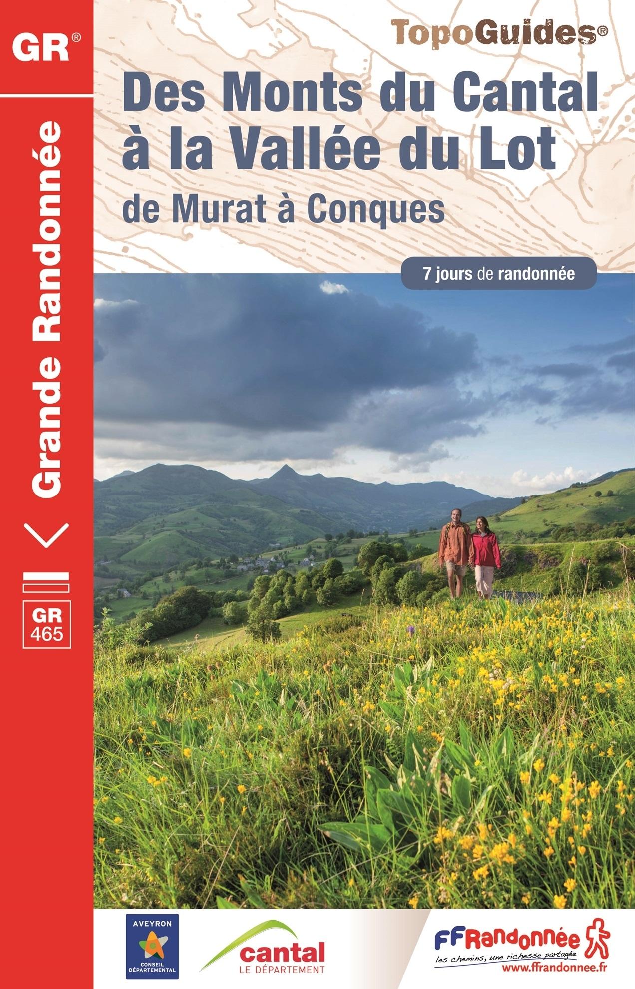 TG-465  Monts du Cantal à la vallée du Lot | wandelgids GR-465 9782751408823  FFRP topoguides à grande randonnée  Meerdaagse wandelroutes, Wandelgidsen Auvergne