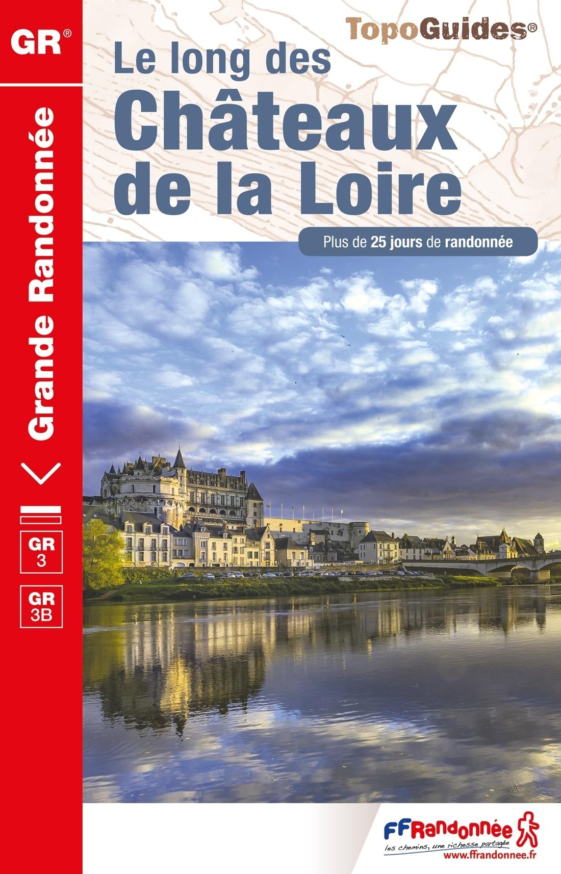 TG-333  Les Châteaux de la Loire | wandelgids GR3 9782751409783  FFRP topoguides à grande randonnée  Meerdaagse wandelroutes, Wandelgidsen Loire & Centre