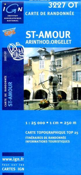 3227OT  St-Amour, Arinthod, Orgelet | wandelkaart 1:25.000 9782758514169  IGN TOP 25  Wandelkaarten Franse Jura