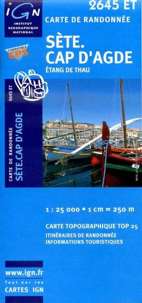 2645ET  Cap d'Agde, Florensac, Sète | wandelkaart 1:25.000 9782758522522  IGN TOP 25  Wandelkaarten Cevennen, Languedoc
