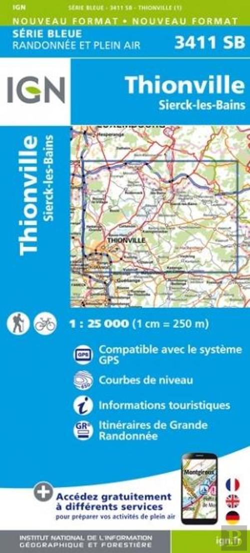 SB-3411SB Thionville - Sierck-les-Bains  | wandelkaart 1:25.000 9782758541899  IGN Serie Bleue (vernieuwd)  Wandelkaarten Lotharingen, Nancy, Metz