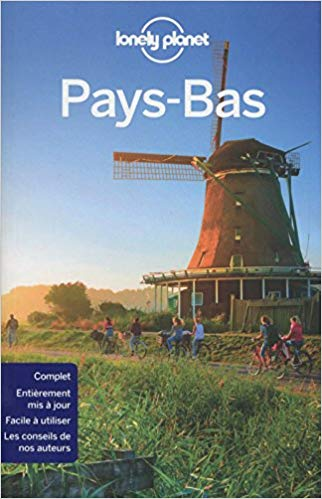 Pays-Bas Lonely Planet guide français 9782816154498  Lonely Planet   Reisgidsen Nederland