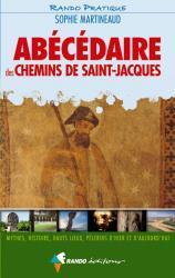 Abécédaire des chemins de St-Jacques 9782841823710  Rando Editions   Santiago de Compostela, Wandelgidsen Europa