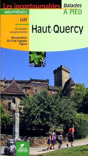 Haut-Quercy 9782844662118  Chamina Guides de randonnées  Wandelgidsen Dordogne, Lot, Tarn, Toulouse