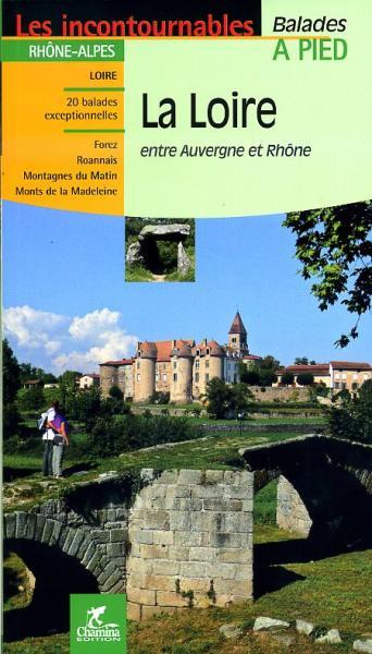 La Loire entre Auvergne et Rhône 9782844662149  Chamina Guides de randonnées  Wandelgidsen Auvergne