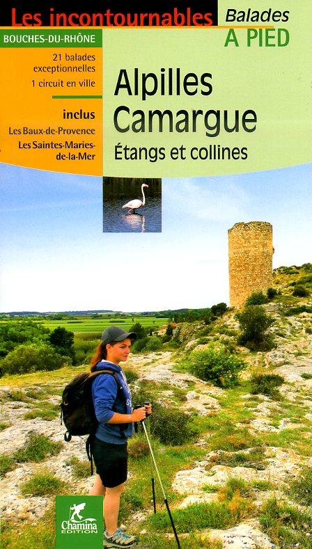 CHA-505  Camargue, Alpilles - étangs et collines 9782844663108  Chamina Guides de randonnées  Wandelgidsen Provence, Marseille, Camargue