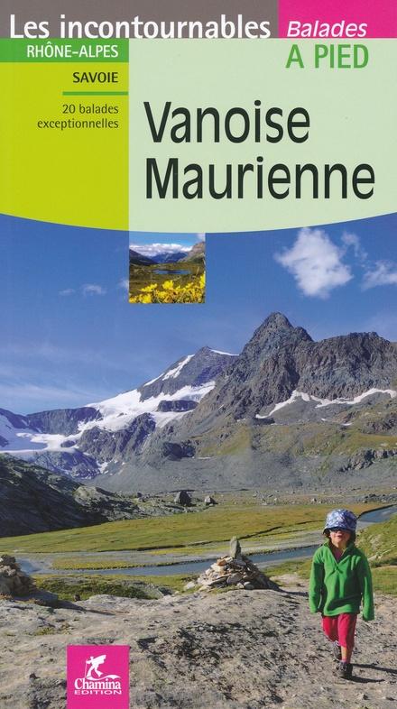 CHA-2940 Vanoise, Maurienne 9782844663290  Chamina Guides de randonnées  Wandelgidsen Franse Alpen: noord