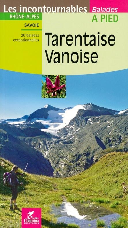 CHA-2620 Vanoise - Tarentaise 9782844663368  Chamina Guides de randonnées  Wandelgidsen Franse Alpen: noord