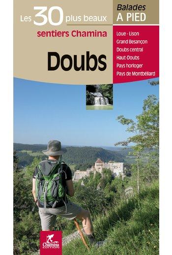 Doubs, les 30 plus beaux sentiers à pied 9782844663498  Chamina Guides de randonnées  Wandelgidsen Franse Jura