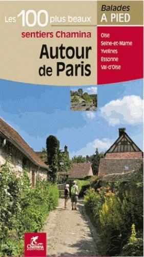 Autour de Paris (omgeving Parijs) 9782844663757  Chamina Guides de randonnées  Wandelgidsen Parijs, Île-de-France