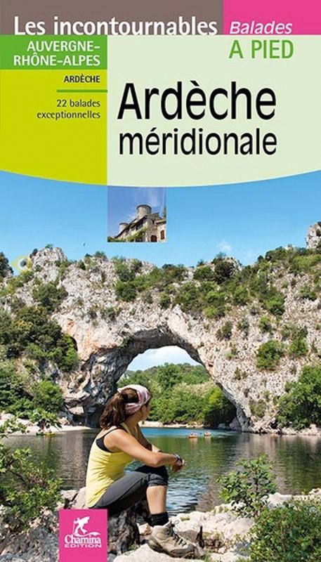 Ardèche Meridionale |  Ardeche - zuid 9782844663955  Chamina Guides de randonnées  Wandelgidsen Ardèche, Drôme